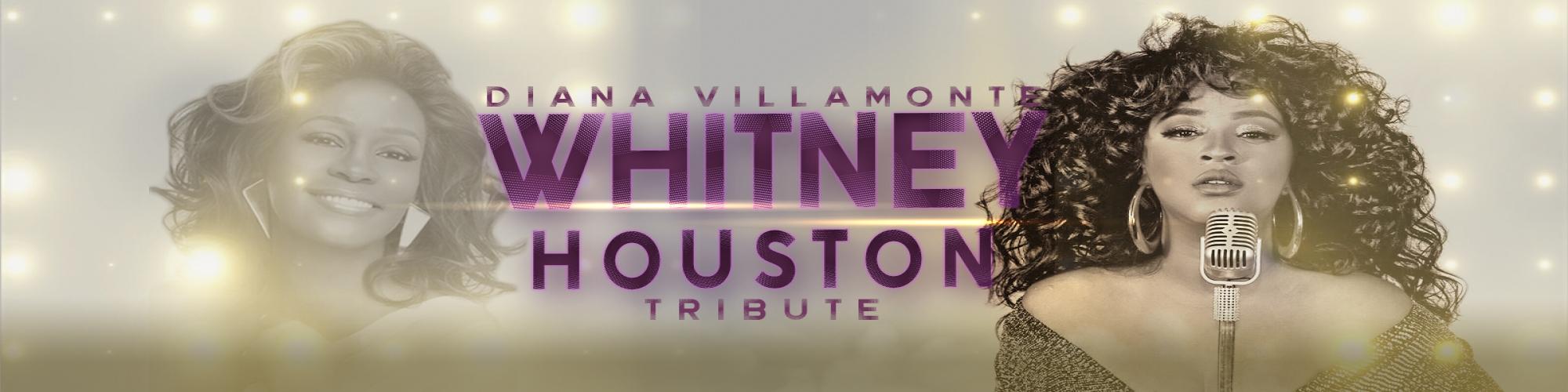 WHITNEY HOUSTON - starring Diana Villamonte (Main Stage)
